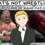 That's Not Wrestling #13: The Fat Tears of a Sad, Fat Clown