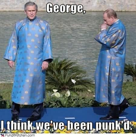 George-I-Think-We-Have-Been-Punkd-Funny-Meme-Photo