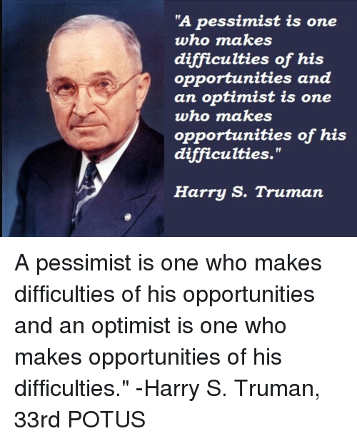 a-pessimist-is-one-who-makes-difficulties-of-his-opportunities-14862030